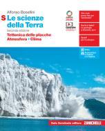 Le scienze della Terra. Tettonica delle placche, Atmosfera, Clima. Ediz. S. Per la 5ª classe delle Scuole superiori. Con e-book. Con espansione online