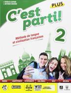 C'est parti! Plus. Méthode de langue et civilisation françaises. Per la Scuola media. Con e-book. Con espansione online vol.2