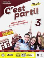 C'est parti! Plus. Méthode de langue et civilisation françaises. Per la Scuola media. Con e-book. Con espansione online vol.3