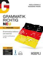 Grammatik richtig. Neu. Grammatica tedesca con esercizi. Livelli di certificazione A1-B2. Per le Scuole superiori. Con ebook. Con espansione online. Con File audio p