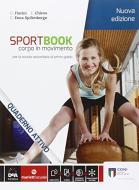 Sportbook. Corpo in movimento. Quaderno. Per le Scuole superiori. Con e-book