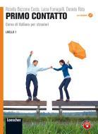 Primo contatto. Corso di italiano per stranieri. Con CD Audio