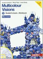 Multicolour visions. Multicultural visions. Per la Scuola media. Con 2 CD Audio. Con espansione online vol.2