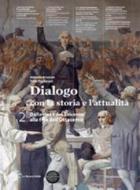 Dialogo con la storia. Per le Scuole superiori. Con espansione online vol.2