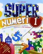 Super numeri. Per la Scuola elementare vol.1