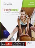 Sportbook. Corpo in movimento. Per le Scuole superiori. Con e-book. Con espansione online
