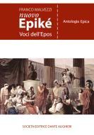 Nuovo Epiké. Voci dell'epos. Antologia epica. Per le Scuole superiori