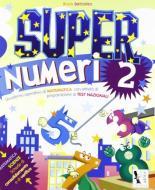 Super numeri. Per la Scuola elementare vol.2