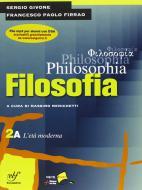 Philosophia. Vol. 2A: L'età moderna. Per i Licei e gli Ist. magistrali. vol.2