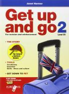 Get up and go. Per le Scuole superiori. Con CD Audio. Con espansione online vol.2