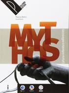 Mythos. Cultura e letteratura nell'antichità. Per le Scuole superiori. Con e-book. Con espansione online