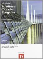 Strutture calcolo progetto. Vol. D: Opere, cantiere, sicurezza. Con espansione online. Per gi ist. tecnici per geometri