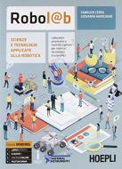 Robol@b. Scienze e tecnologie applicate alla robotica. Per le Scuole superiori. Con ebook. Con espansione online