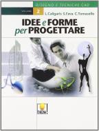 Idee e forme per progettare. Per gli Ist. Professionali vol.2