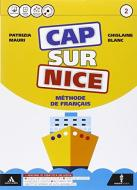 Cap sur nice. Méthode de français. Per la Scuola media. Con 2 CD-ROM. Con e-book. Con espansione online vol.2
