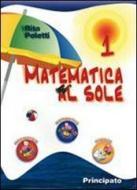 Matematica al sole. Per la Scuola media vol.1