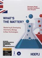 What's the matter? Mastering & developing chemistry, biology & new technologies. Ediz. Openschool. Per il triennio degli Ist. tecnici indirizzo chimica, materiali e