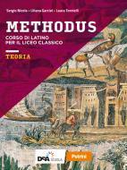 Methodus. Teoria. Per le Scuole superiori. Con e-book. Con espansione online