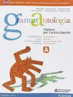 Grammantologia. Per le Scuole superiori. Con e-book. Con espansione online vol.1