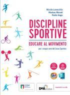 Discipline sportive. Educare al movimento. Con Fascicolo progressioni didattiche: atletica, orienteering, attività in acqua. Per le Scuole superiori. Con e-book. Con