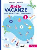 Belle vacanze. Per la Scuola media. Con e-book. Con espansione online vol.1