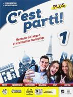 C'est parti! Plus. Méthode de langue et civilisation françaises. Per la Scuola media. Con e-book. Con espansione online. Con CD-Audio vol.1