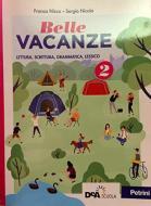 Belle vacanze. Per la Scuola media. Con e-book. Con espansione online vol.2