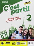C'est parti! Plus. Méthode de langue et civilisation françaises. Per la Scuola media. Con e-book. Con espansione online. Con CD-Audio vol.2