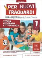Per nuovi traguardi. Storia, geografia, cittadinanza. Per la scuola elementare. Con CD-ROM vol.1