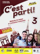 C'est parti! Plus. Méthode de langue et civilisation françaises. Per la Scuola media. Con e-book. Con espansione online. Con CD-Audio vol.3