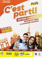 C'est parti! Plus. Méthode de langue et civilisation françaises. Per la Scuola media. Con e-book. Con espansione online. Con CD-Audio