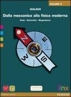 Dalla meccanica alla fisica moderna. Per le Scuole superiori. Con espansione online vol.2