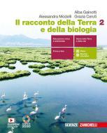 Il racconto della Terra e della biologia. Per le Scuole superiori. Con e-book. Con espansione online vol.2