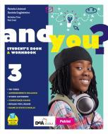 And you? Student's book & Workbook. Con Exams. Per la Scuola media. Con e-book. Con espansione online. Con DVD-ROM vol.3