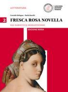 Fresca rosa novella. Ediz. rossa. Per le Scuole superiori. Con e-book. Con espansione online vol.2