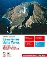 Le scienze della Terra. Minerali e rocce, Vulcani, Terremoti. Per il secondo biennio delle Scuole superiori. Con e-book. Con espansione online