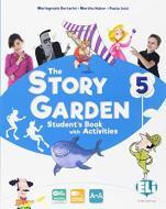 The story garden. Per la Scuola elementare. Ediz. per la scuola. Con e-book. Con espansione online vol.5