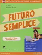 Futuro semplice. Con Morfosintassi-Quaderno-Lessico-Tabelle. Ediz. mylab. Per la Scuola media. Con e-book. Con espansione online