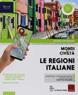 Mondi e civiltà. Regioni d'Italia. Per la Scuola media. Con ebook. Con espansione online