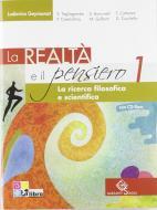 La realtà e il pensiero. La ricerca filosofica e scientifica. Per le Scuole superiori. Con CD-ROM. Con espansione online vol.1