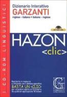 Hazon clic. Dizionario interattivo Garzanti. Inglese-italiano, italiano-inglese. CD-ROM