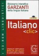 Dizionario interattivo Garzanti della lingua italiana. Italiano-clic. CD-ROM