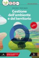 Gestione dell'ambiente e del territorio. Per gli Ist. tecnici e professionali. Con e-book. Con espansione online