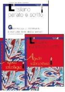 L' italiano parlato e scritto. Grammatica di riferimento e manuale delle abilità testuali. Con schede di autoverifica. Per il biennio