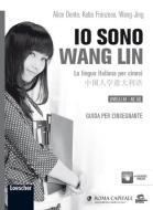 Io sono Wang Lin. La lingua italiana per i cinesi. Guida per l'insegnante