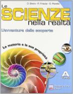 Le scienze nella realtà. L'avventura della scoperta. Volume unico. Con quaderno. Per la Scuola media