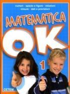 Matematica ok. Per la Scuola elementare vol.1