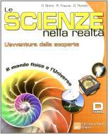 Le scienze nella realtà. L'avventura della scoperta. Tomo D. Per la Scuola media