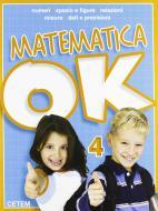 Matematica ok. Per la Scuola elementare vol.4