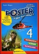 Poster in giro tra i saperi. Sussidiario delle discipline. Per la Scuola elementare vol.4